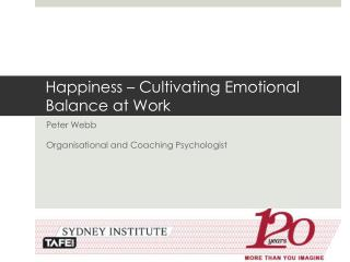 Happiness � Cultivating Emotional Balance at Work