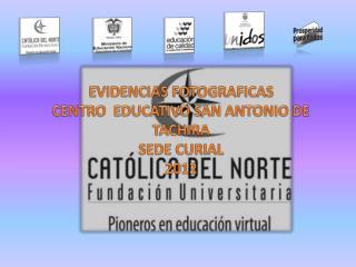 EVIDENCIAS FOTOGRAFICAS CENTRO  EDUCATIVO SAN ANTONIO DE TACHIRA  SEDE CURIAL 2012