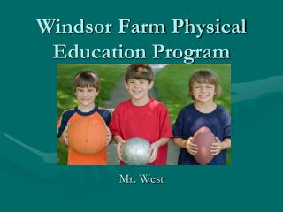Windsor Farm Physical Education Program