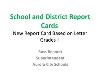 School and District Report Cards  New Report Card Based on Letter Grades !
