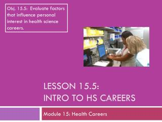 Lesson  15.5: Intro to HS Careers