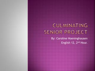 Culminating Senior Project