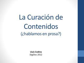 La Curación de Contenidos (¿hablamos en prosa?)