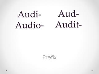 Audi- Audio-