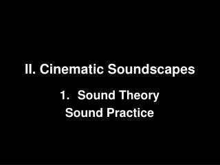 II. Cinematic Soundscapes
