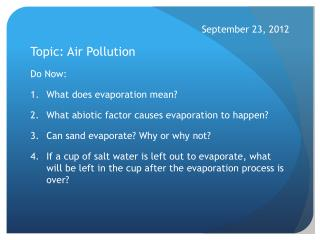 September 23, 2012 Topic: Air Pollution Do Now: What does evaporation mean?