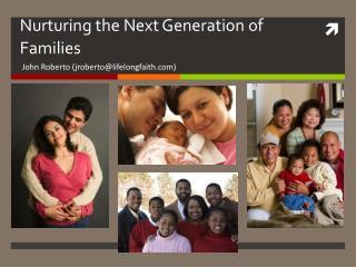 Nurturing the Next Generation of Families