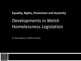 Equality, Rights, Prevention and Austerity Developments in Welsh Homelessness Legislation