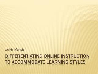 Differentiating Online Instruction to Accommodate Learning Styles