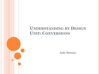 Understanding by Design Unit: Conversions