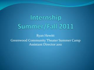 Internship Summer/Fall 2011
