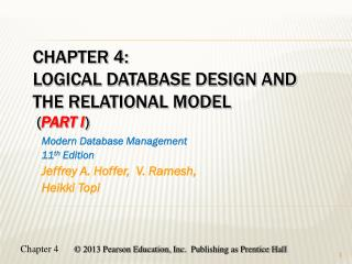 Chapter 4: Logical Database Design and the Relational Model  ( Part I )