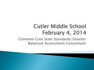 Cutler Middle School February 4, 2014