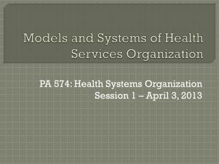 Models and Systems of Health Services Organization