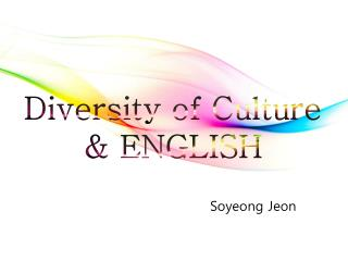 Diversity of Culture                   & ENGLISH