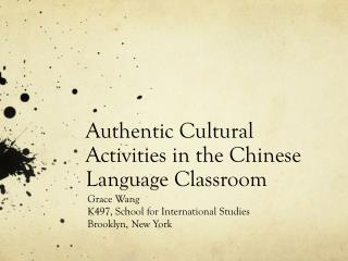 Authentic Cultural Activities in the Chinese Language Classroom
