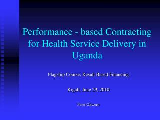 Performance - based  Contracting for Health Service Delivery in Uganda