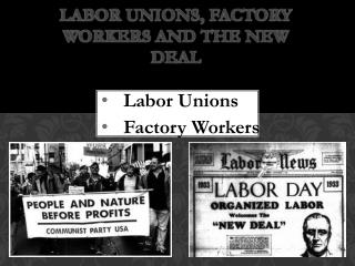 Labor Unions, Factory workers and the New Deal