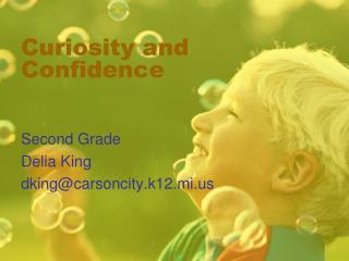 Curiosity and Confidence