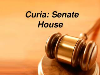 Curia: Senate House