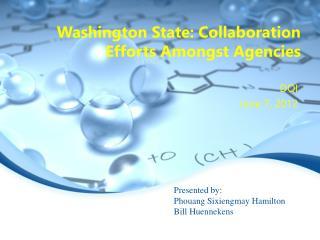 Washington State: Collaboration Efforts Amongst Agencies