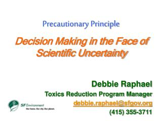 Precautionary Principle     Decision Making in the Face of Scientific Uncertainty