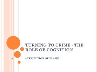 TURNING TO CRIME~ THE ROLE OF COGNITION