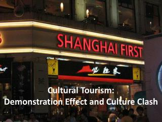 Cultural Tourism:  Demonstration Effect and Culture Clash