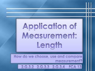 Application of  Measurement: Length