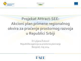 Dr Ljiljana Živković Republička  agencija za prostorno planiranje Beograd,  maj  2014