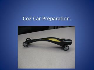 Co2 Car Preparation.
