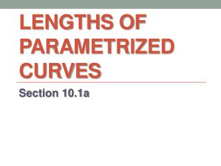 Lengths  of  parametrized  curves