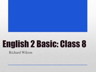 English 2 Basic: Class 8