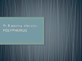 Yr  8 poetry/classics: POLYPHEMUS
