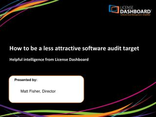 How to be a less attractive software audit target