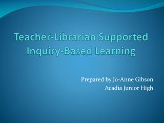 Teacher-Librarian Supported Inquiry-Based Learning
