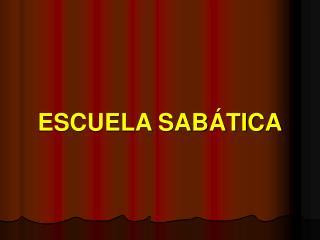 ESCUELA SAB TICA