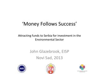 �Money Follows Success� Attracting funds to Serbia for investment in the Environmental Sector