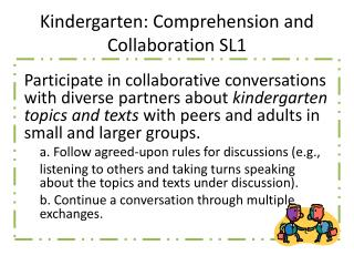 Kindergarten: Comprehension and Collaboration  SL1