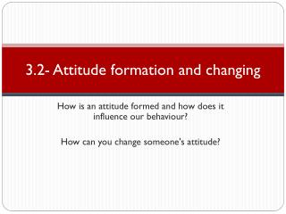 3.2- Attitude formation and changing