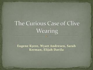 The Curious Case of Clive Wearing