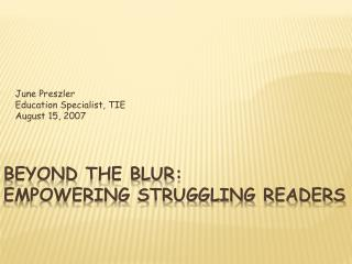 Beyond the Blur: Empowering Struggling Readers