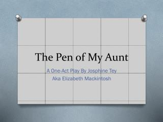 The Pen of My Aunt