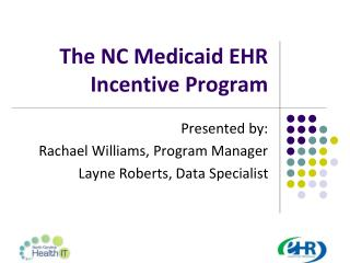 The NC Medicaid EHR Incentive Program