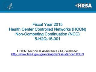 HCCN Technical Assistance (TA) Website:  hrsa/grants/apply/assistance/HCCN