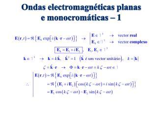 Ondas electromagnéticas planas e  monocromáticas  – 1