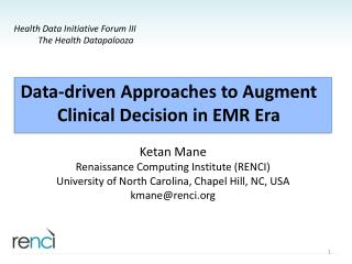 Data-driven Approaches to Augment Clinical Decision in EMR Era