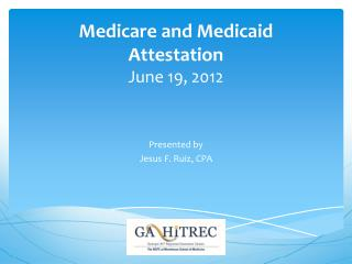 Medicare and Medicaid Attestation June 19, 2012