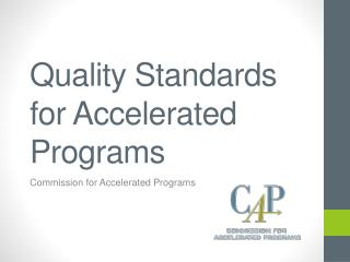 Quality Standards for Accelerated Programs