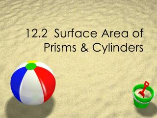 12.2  Surface Area of Prisms & Cylinders
